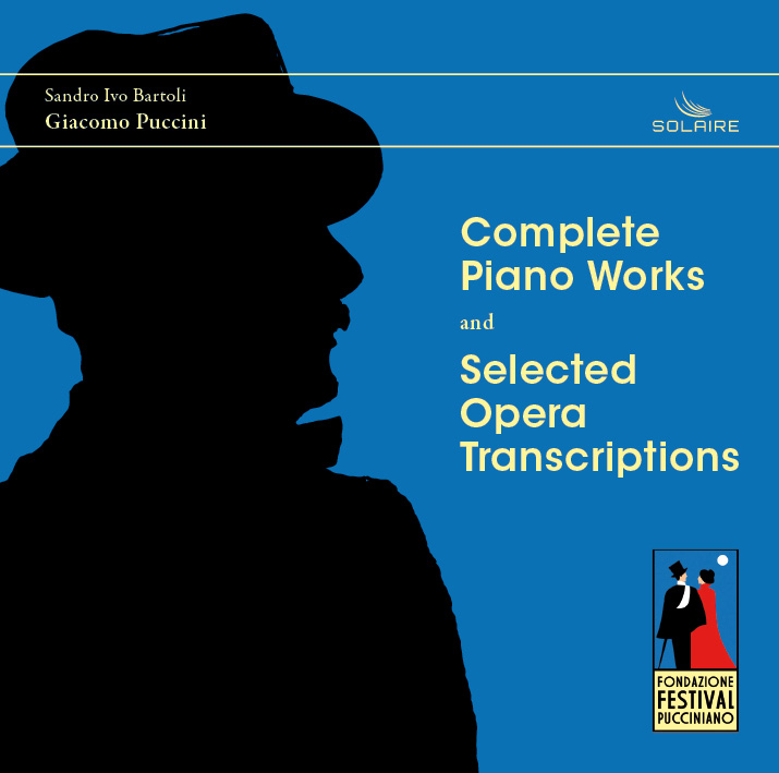 Giacomo Puccini: Complete Piano Works and Selected Opera Transcriptions